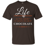 Life is too Short - Chocolate Unisex T-Shirts