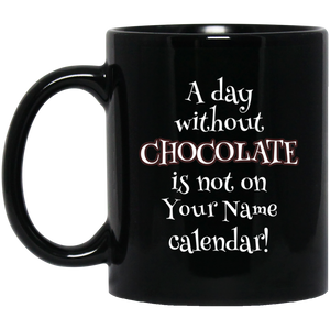 A Day Without Chocolate - Personalized Mugs