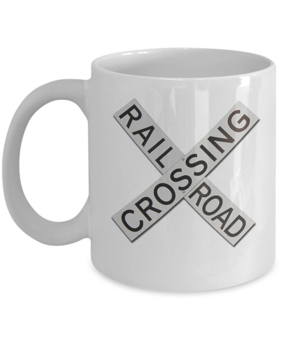 Gift for Train Lover - Railroad Crossing Sign Mug - 11 or 15 oz ceramic cup