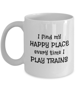 I Find My Happy Place Every Time I Play Trains - Mugs 11oz