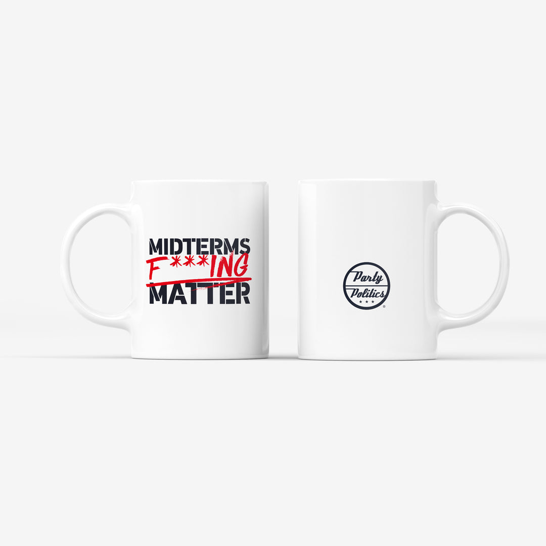 The Midterms Fucking Matter Coffee Mug