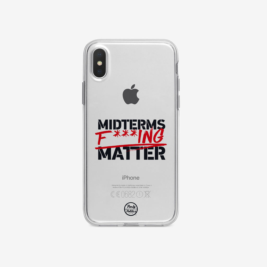 The Midterms Fucking Matter iPhone Case