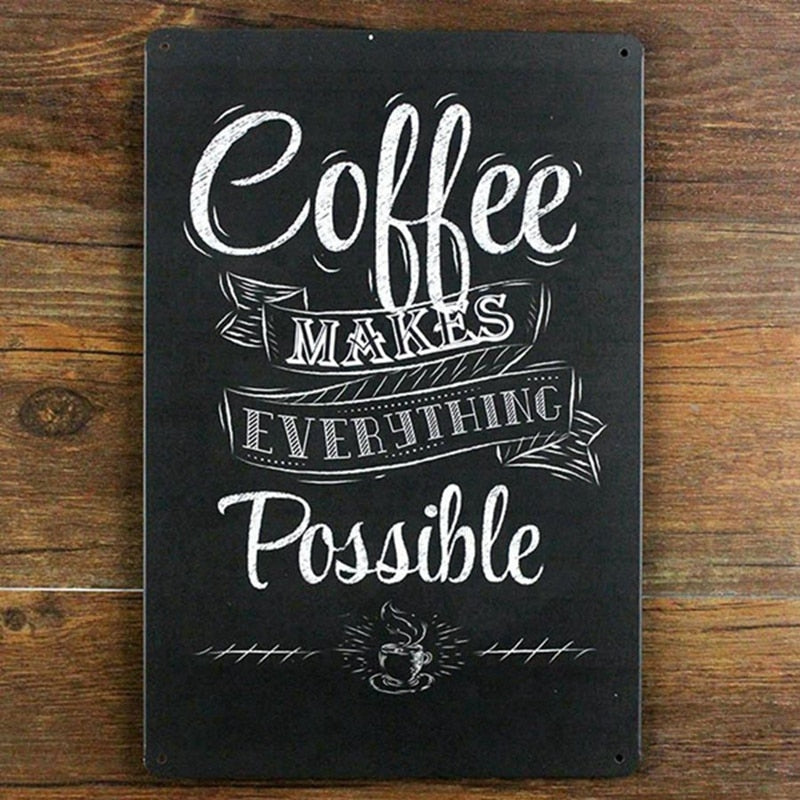 Vintage Metal Painted Coffee Wall Art Decoration - Coffee Makes Everything Possible 20 x 30 cm