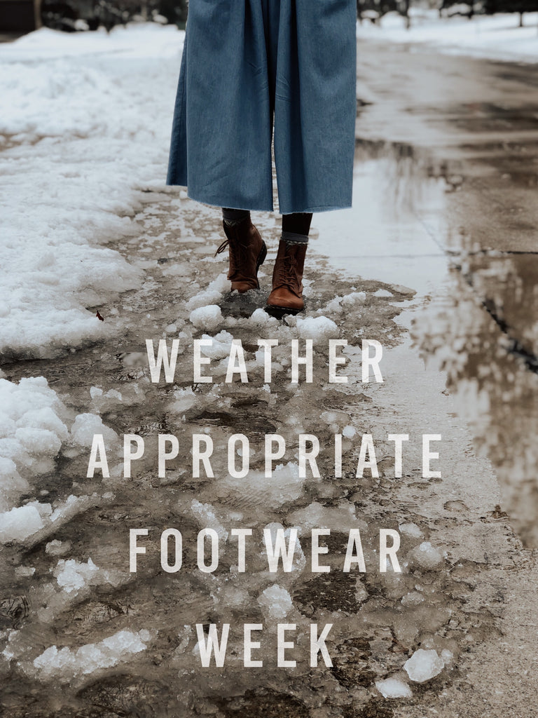 Weather Appropriate Footwear Week