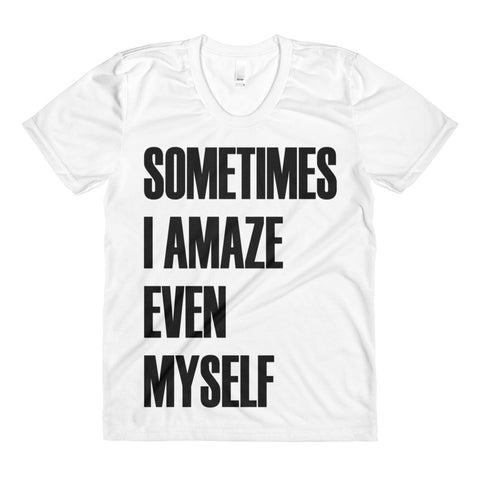 Sometimes I Amaze Even Myself Tee