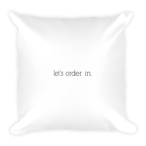 Let's Order In Pillow