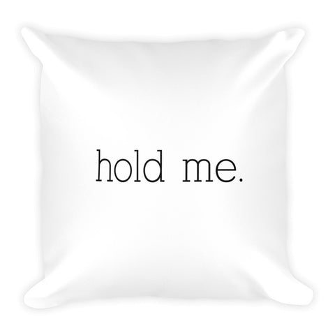 Hold Me Tight Pillow