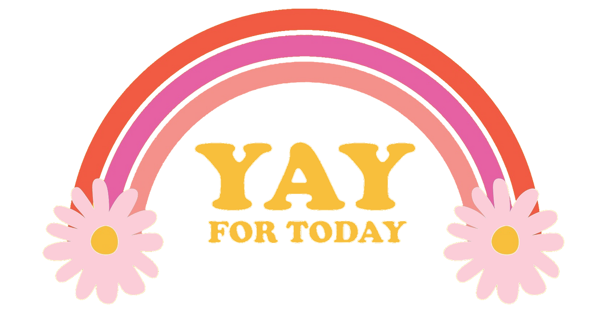 Yay for Today! – Yay For Today
