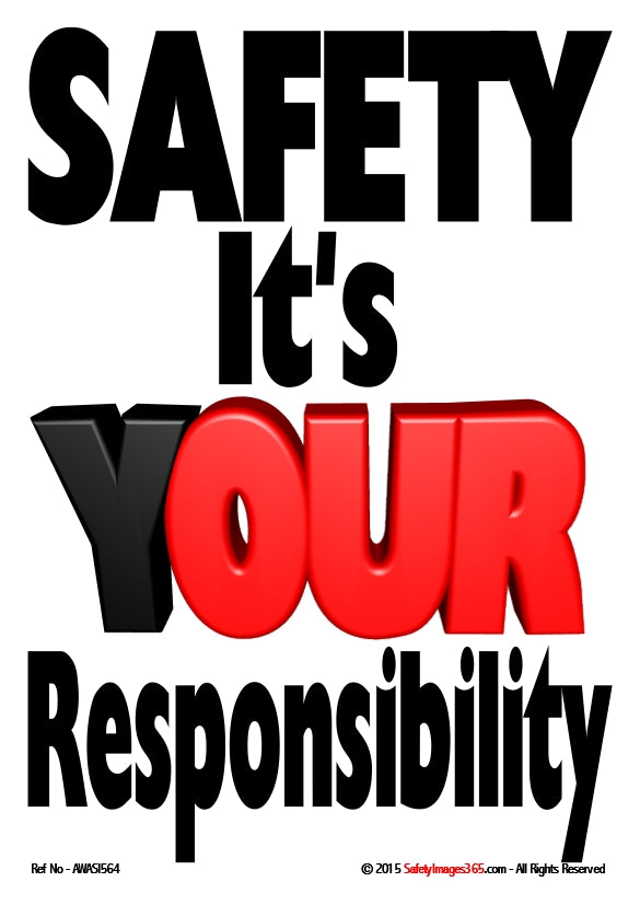 Red and black text on a white background - safety, it's your responsibility poster.
