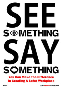 "The words ""see something, say something"" in black text on a white background with the letter O represented with images of an eye and a mouth."