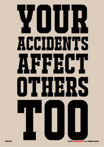 Text. Awareness Safety Poster. Your accident affects others too.