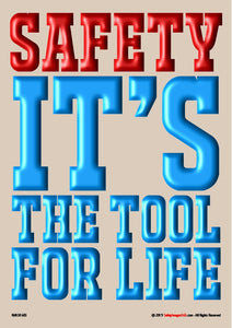 Text. Awareness Safety Poster. Safety, it's the tool for life.