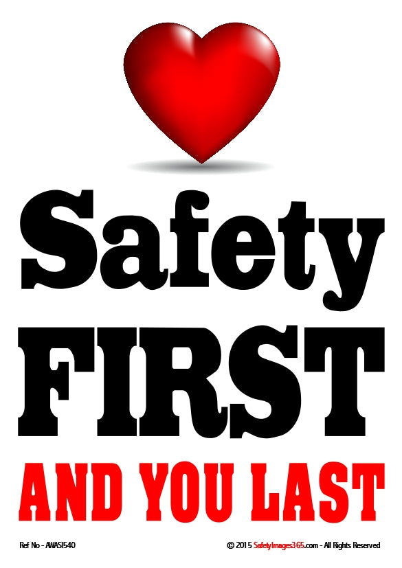 Red heart with the words Safety First And You Last
