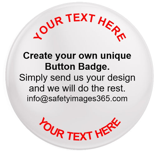 Button Badges - YOUR TEXT HERE - CREATE YOUR OWN.