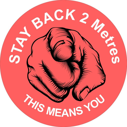 Button Badges - STAY BACK 2 Metres - THIS MEANS YOU.