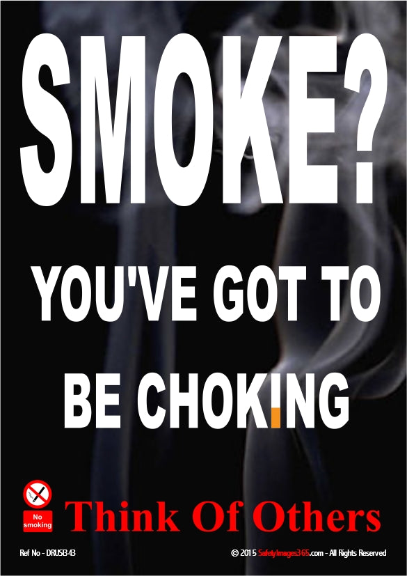 Smoke? you've got to be choking written in white text with some letters substituted with images of cigarettes.