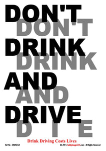 The words don't drink and drive interspersed with the words don't drink and die in black and grey text on a white background.