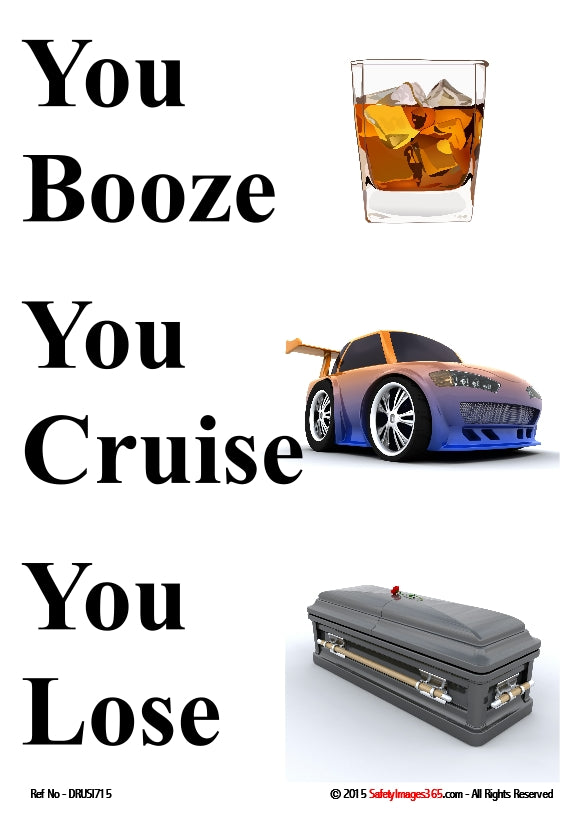Images of an alcoholic drink, a motor car and a coffin depicting the caption - you booze, you cruise, you lose.