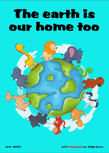 Image of planet earth surrounded by images of animals and a caption saying the earth is our home too.