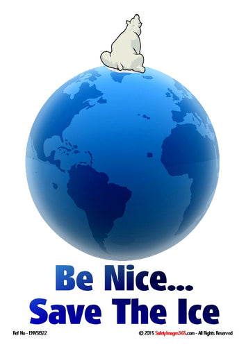 Image of a polar bear sitting on planet earth with the words be nice, save the ice in blue text on a white background.