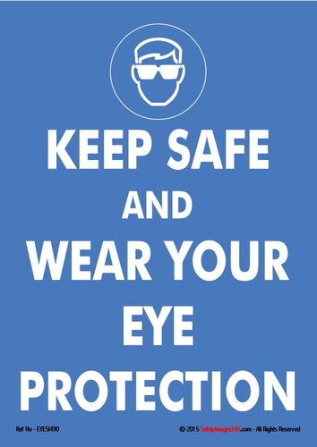 Image of a person wearing eye protection with the caption keep safe and wear your eye protection in white text on a blue background.