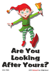 Picture of an elf with the caption are you looking after yours.