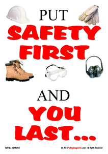 Images of a safety helmet, work boots, ear protection, safety goggles and gloves with the text - put safety first and you last.