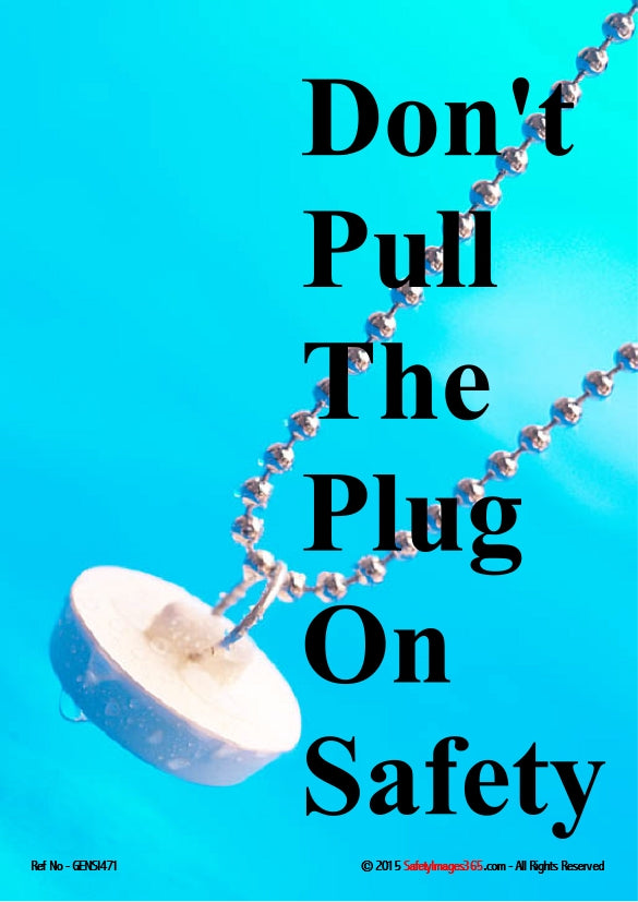 Image of a plug and chain and the caption - don't pull the plug on safety.