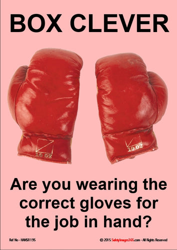 A pair of boxing gloves with the caption - Box clever, are you wearing the correct gloves for the job in hand.