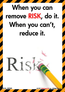 Picture of the word risk being erased from a white board with the caption when you can remove risk, do it, when you can't reduce it.