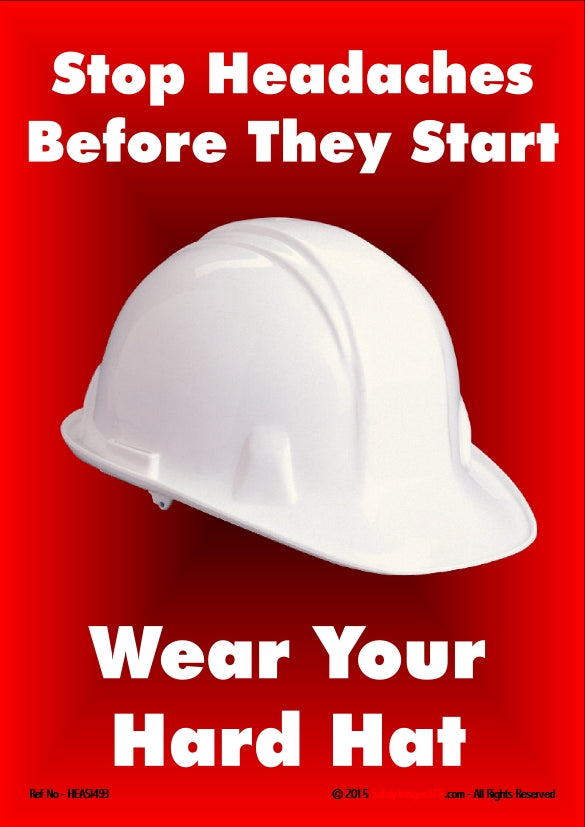 Picture of a white safety helmet on a red background and the caption stop headaches before they start - wear a hard hat.