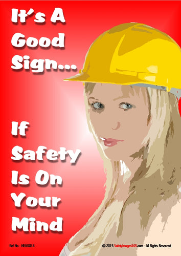 Image of a woman wearing a yellow safety helmet with the caption - its a good sign if safety is on your mind - in white text against a red background.