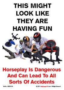 Four men racing on office chairs, one falls off  his chair. Caption states horseplay is dangerous and can lead to all sorts of accidents.