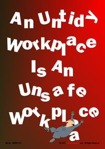 "A jumble of the letters making up the words ""an untidy workplace is an unsafe workplace""."