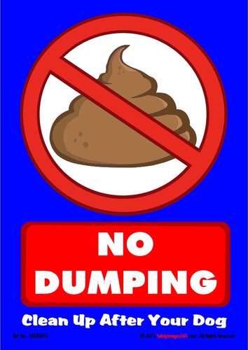 Image of dog poo in a red circle and the caption - no dumping, clean up after your dog.