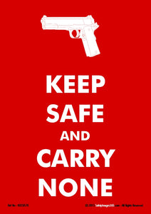 Graphic outline of gun with wording, keep safe and carry none.