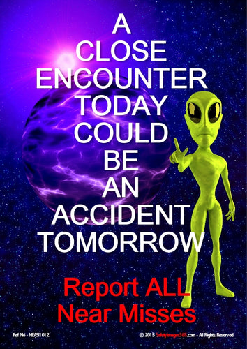 Image of an alien in space and the caption - a close encounter today could be an accident tomorrow.