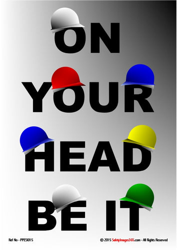 Picture of seven safety helmets balancing on the words, on your head be it.