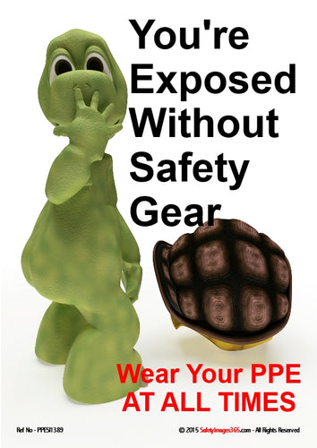 Cartoon image of a turtle standing next to it's shell and the caption - you're exposed without safety gear.