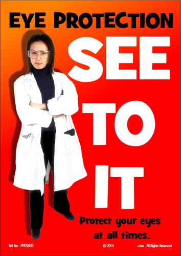 Picture of a woman in a white coat, arms folded, and the caption - eye protection, see to it, protect your eyes at all times.
