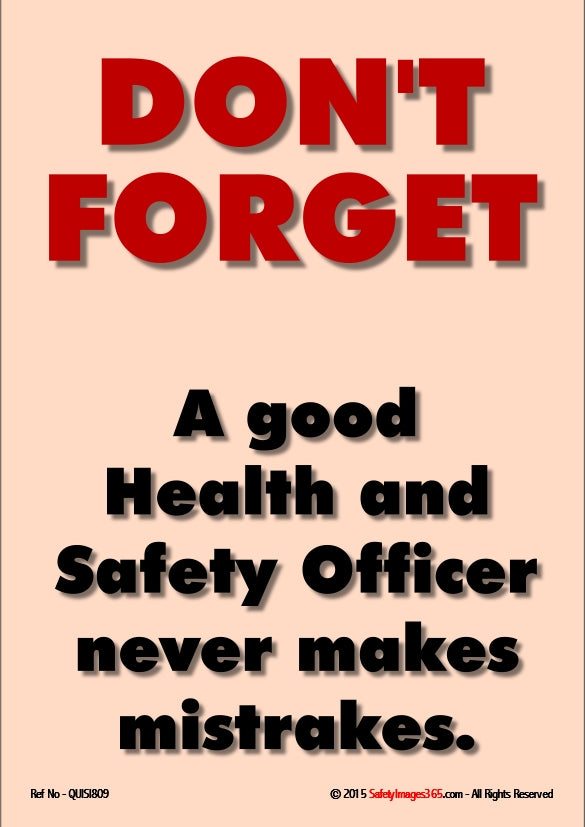 Quirky Safety Poster. Don't forget - A good health and safety officer.