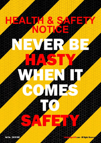 Text only on a yellow and black striped background - Never be hasty when it comes to safety.