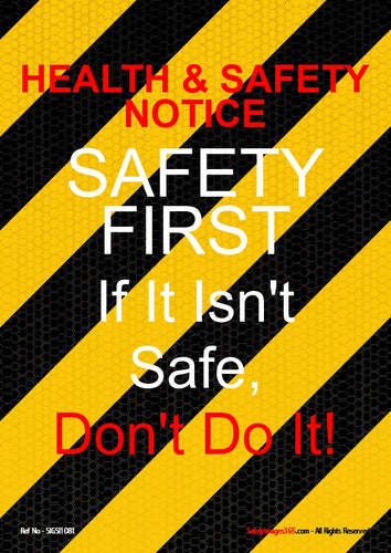Text only on a yellow and black striped background saying safety first, if it isn't safe, don't do it.