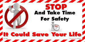 Figure in STOP sign with words - STOP and take time for safety