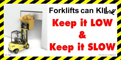 Fork lift travelling with raised forks and colliding with top of door way.