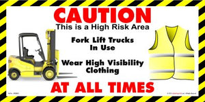 Fork lift truck and Hi Vis Jacket with the words, wear high visibility clothing at all times