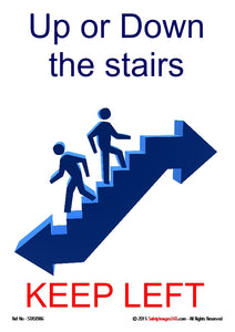 A picture of two people climbing a stairs which is in the shape of an arrow with the caption - up or down the stairs, keep left.