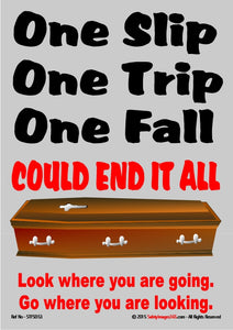 Image of a coffin and the caption one slip, one trip, one fall could end it all.
