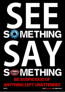 Image of a human eye and a mouth and the caption - see something, say something.