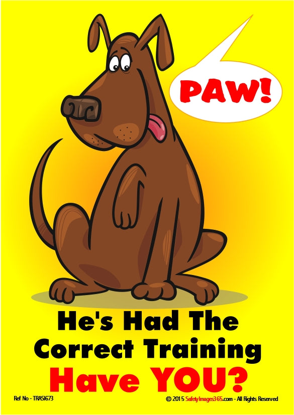 Cartoon image of a dog giving his paw when asked with the caption - he's had the correct training, have you?